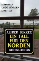 Ein Fall für den Norden: Kommissar Ubbo Norden ermittelt