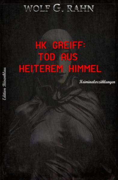 HK Greiff: Tod aus heiterem Himmel