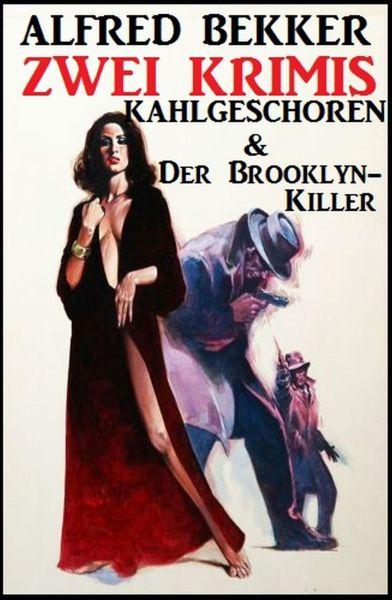 Zwei Krimis: Kahlgeschoren & Der Brooklyn-Killer