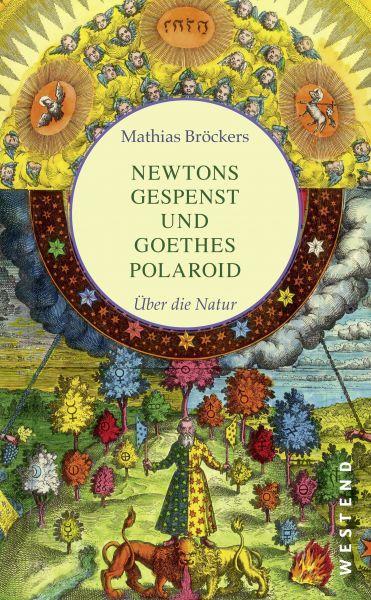 Newtons Gespenst und Goethes Polaroid