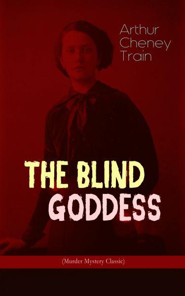 THE BLIND GODDESS (Murder Mystery Classic)