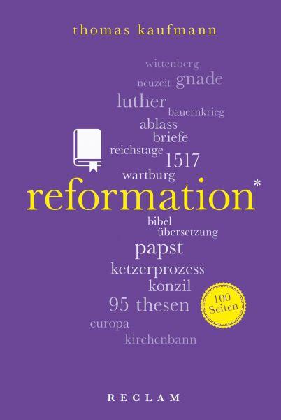 Reformation. 100 Seiten