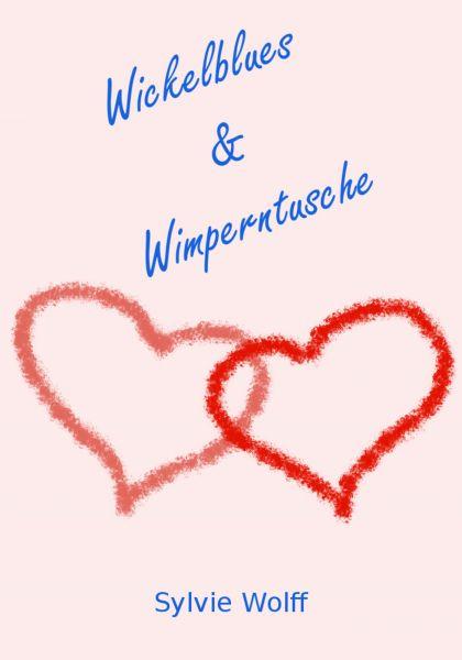 Wickelblues & Wimperntusche