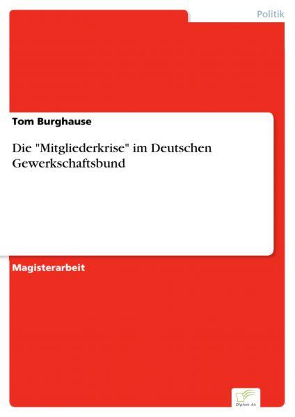 """Die """"Mitgliederkrise"""" im Deutschen Gewerkschaftsbund"""