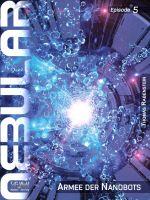 NEBULAR 5 - Armee der Nanobots