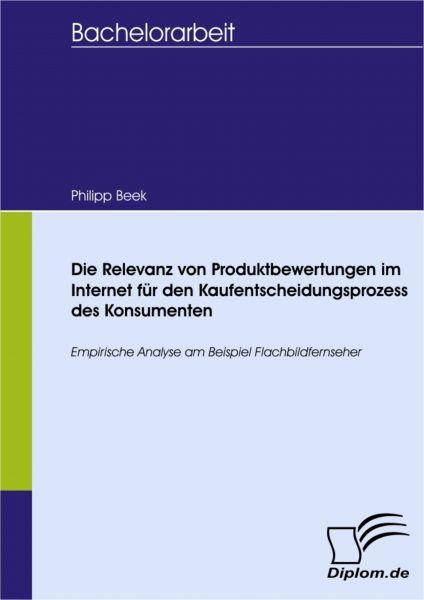 Die Relevanz von Produktbewertungen im Internet für den Kaufentscheidungsprozess des Konsumenten