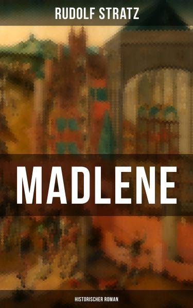 Madlene (Historischer Roman)
