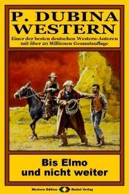 P. Dubina Western, Bd. 34: Bis Elmo und nicht weiter