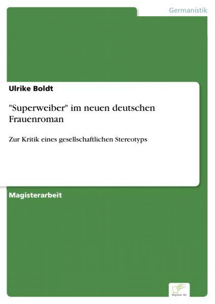 """""""Superweiber"""" im neuen deutschen Frauenroman"""