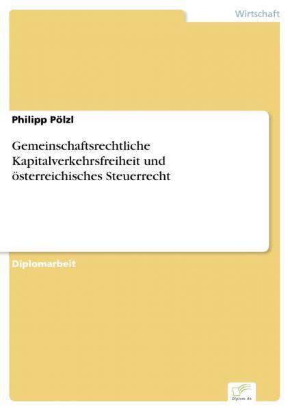 Gemeinschaftsrechtliche Kapitalverkehrsfreiheit und österreichisches Steuerrecht