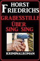 Grabesstille über Sing Sing: Kriminalroman