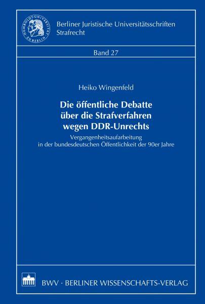 Die öffentliche Debatte über die Strafverfahren wegen DDR-Unrechts
