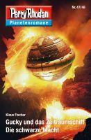 Planetenroman 47 + 48: Gucky und das Zeitraumschiff / Die schwarze Macht
