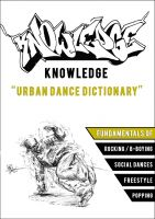 Knowledge - The Urban Dance Dictionary