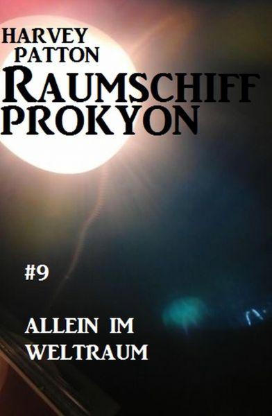Raumschiff Prokyon - Allein im Weltraum: Raumschiff Prokyon #9
