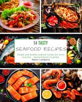 54 Tasty Seafood Recipes