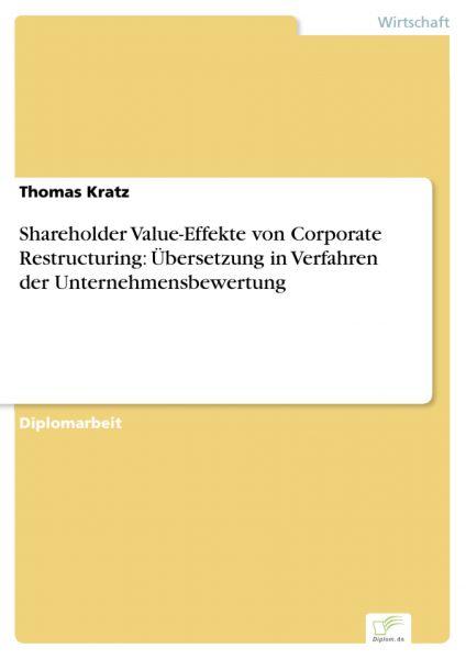 Shareholder Value-Effekte von Corporate Restructuring: Übersetzung in Verfahren der Unternehmensbewe