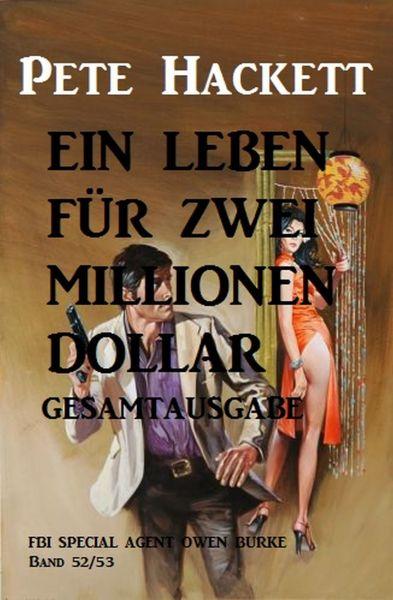 Ein Leben für zwei Millionen Dollar: Gesamtausgabe