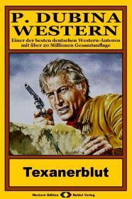 P. Dubina Western, Bd. 27: Texanerblut