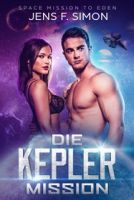 Die Kepler Mission ( Space Mission to Eden 1 )