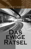 Das ewige Rätsel (Vollständige deutsche Ausgabe)