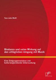 Biodanza und seine Wirkung auf den alltäglichen Umgang mit Musik: Eine Zielgruppenanalyse und kultur