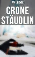 Crone Stäudlin (Vollständige Ausgabe)