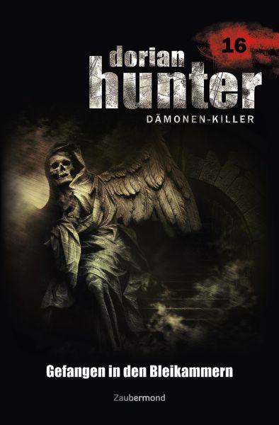 Dorian Hunter 16 - Gefangen in den Bleikammern