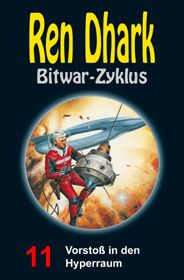Ren Dhark Bitwar-Zyklus 11: Vorstoß in den Hyperraum