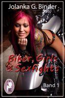 Biker, Girls & Sexfights, Band 1