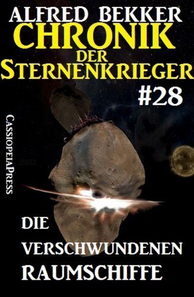 Die verschwundenen Raumschiffe - Chronik der Sternenkrieger #28