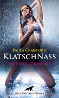 KlatschNass   Erotische 22 Minuten - Love, Passion & Sex
