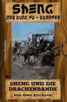 Sheng #5: Sheng und die Drachenbande