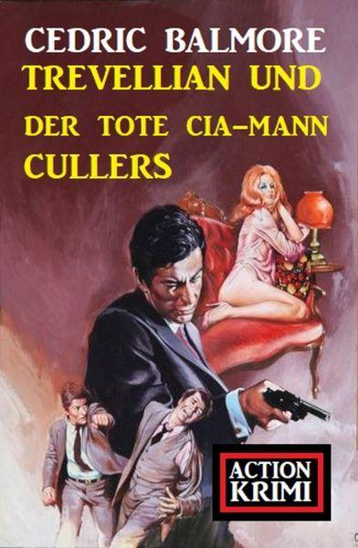 Trevellian und der tote CIA-Mann Cullers: Action Krimi