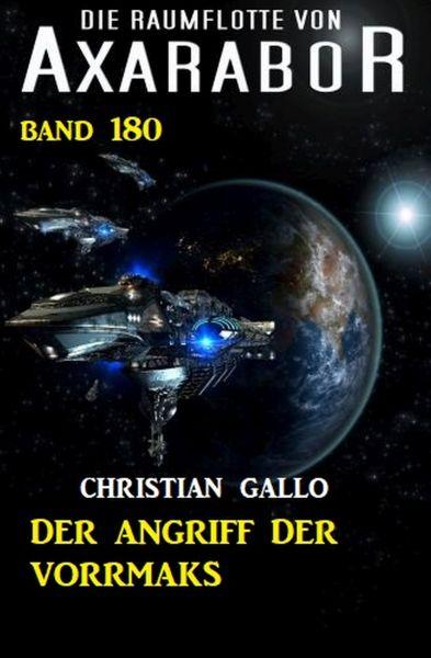 Der Angriff der Vorrmaks: Die Raumflotte von Axarabor - Band 180