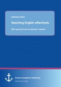 Teaching English effectively: with special focus on learners' interests