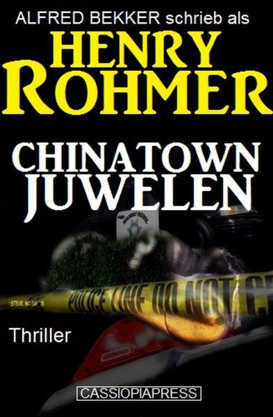 Henry Rohmer Thriller - Chinatown-Juwelen