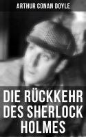Die Rückkehr des Sherlock Holmes (Vollständige Ausgabe)