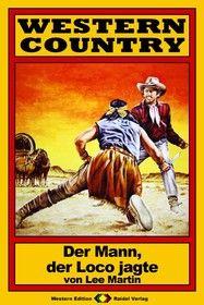 WESTERN COUNTRY 20: Der Mann, der Loco jagte