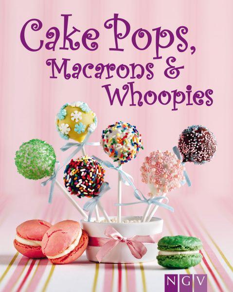 Cakepops, Macarons & Whoopies