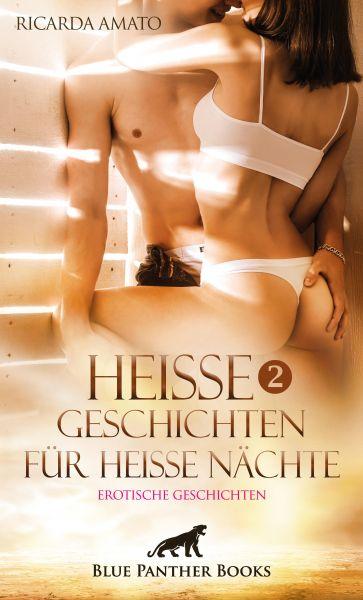 Heiße Geschichten für heiße Nächte 2 | Erotische Geschichten