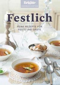 Brigitte Kochbuch-Edition: Festlich