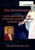 Die Mormonen - Der amerikanische Prophet Joseph Smith und seine Kirche