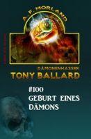 Tony Ballard #100: Geburt eines Dämons