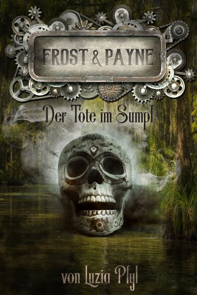 Frost & Payne - Band 14: Der Tote im Sumpf
