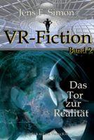 Das Tor zur Realität ( VR-Fiction 2 )