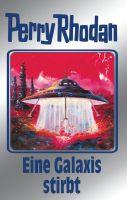 Perry Rhodan 84: Eine Galaxis stirbt (Silberband)