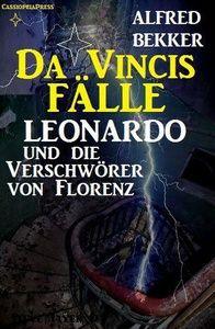 Leonardo und die Verschwörer von Florenz
