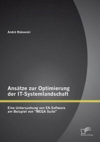 """Ansätze zur Optimierung der IT-Systemlandschaft: Eine Untersuchung von EA-Software am Beispiel von """""""