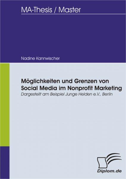 Möglichkeiten und Grenzen von Social Media im Nonprofit Marketing, dargestellt am Beispiel Junge Hel